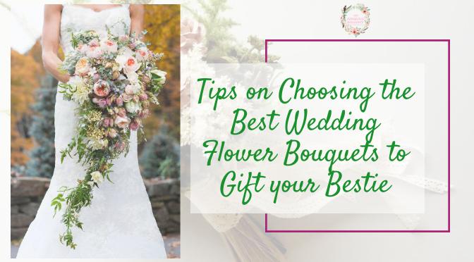 Tips For Choosing Wedding Flower Arrangements (My Gorgeous Bouquats)